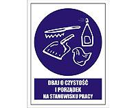 Tablica tabliczka ostrzegawcza - Dbaj o czystość na stanowisku pracy