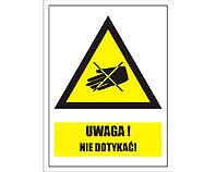 Tablica tabliczka ostrzegawcza - Uwaga nie dotykać