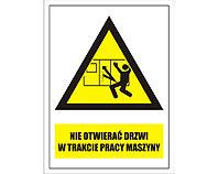 Tablica tabliczka ostrzegawcza - Nie otwierać w trakcie pracy maszyny